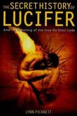 The Secret History of Lucifer (New Edition) by Lynn Picknett