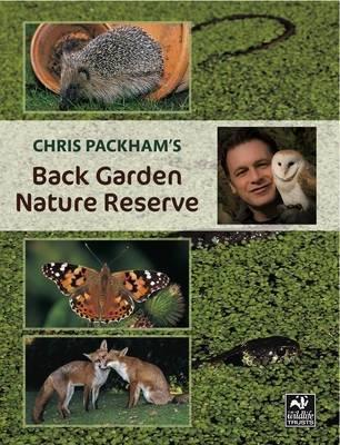 Chris Packham's Back Garden Nature Reserve by Chris Packham