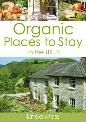Organic Places to Stay in the UK by Linda Moss