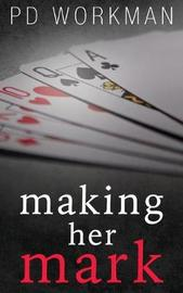 Making Her Mark by P D Workman