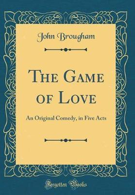 The Game of Love by John Brougham image