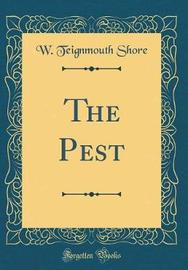 The Pest (Classic Reprint) by W Teignmouth Shore image