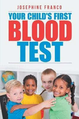 Your Child's First Blood Test by Josephine Franco image