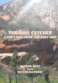 The Soul Catcher by Michael Kent