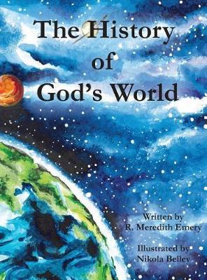 The History of God's World by R Meredith Emery
