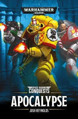 Space Marine Conquests: Apocalypse by Josh Reynolds
