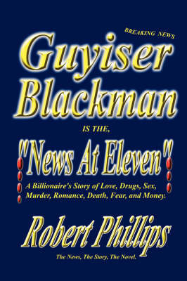 Guyiser Blackman Is the News at Eleven by Professor Robert Phillips image