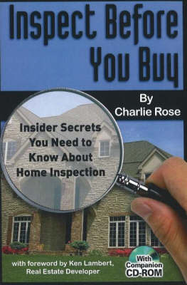 Inspect Before You Buy: Insider Secrets You Need to Know About Home Inspection by Charlie Rose image