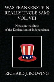 Was Frankenstein Really Uncle Sam? Vol. VIII by Richard J. Rolwing image