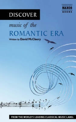Discover Music of the Romantic Era by David McCleery