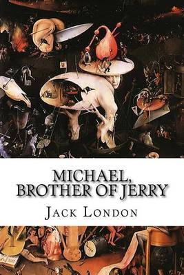 Michael, Brother of Jerry by Jack London image