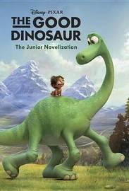 The Good Dinosaur Junior Novelization (Disney/Pixar the Good Dinosaur) by Rh Disney