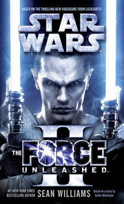 The Force Unleashed II: Star Wars Legends by Sean Williams