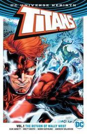 Titans Vol. 1 The Return Of Wally West (Rebirth) by Dan Abnett