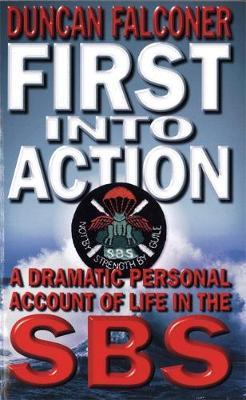 First Into Action by Duncan Falconer