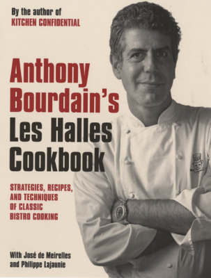 "Anthony Bourdain's ""Les Halles"" Cookbook by Anthony Bourdain image"