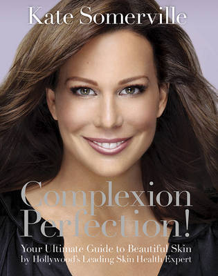 Complexion Perfection! by Kate Somerville image