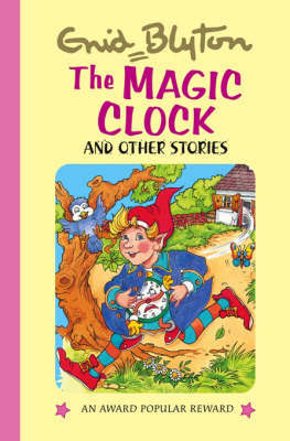 The Magic Clock and Other Stories by Enid Blyton