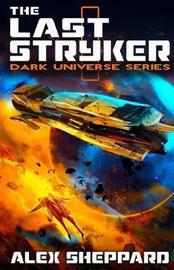 The Last Stryker by Alex Sheppard