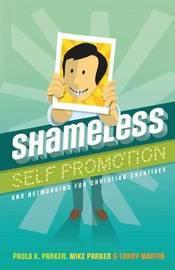 Shameless Self Promotion by Paula K. Parker