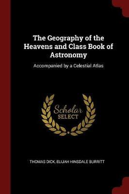 The Geography of the Heavens and Class Book of Astronomy by Thomas Dick image
