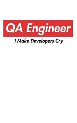 QA Engineer I Make Developers Cry by Dmyrto Maksymenko
