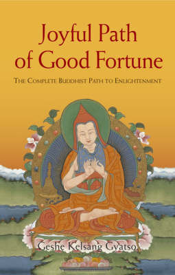 Joyful Path of Good Fortune: The Complete Buddhist Path to Enlightenment: 2012 by Geshe Kelsang Gyatso image