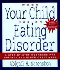 When Your Child Has an Eating Disorder by Abigail Natenshon image