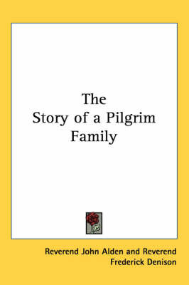 The Story of a Pilgrim Family by Reverend John Alden image