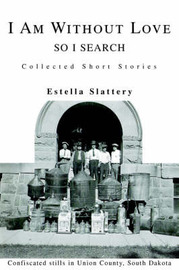 I Am Without Love: So I Search by Estella Slattery image