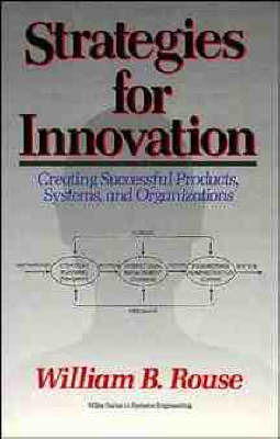 Strategies for Innovation by William B Rouse