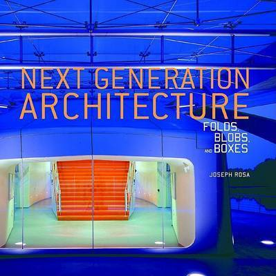 Next Generation Architecture by Joseph Rosa
