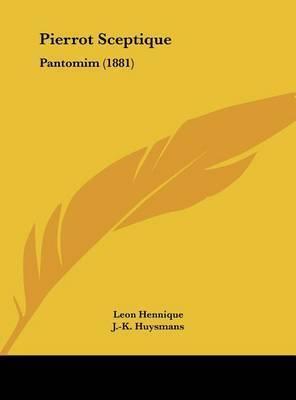 Pierrot Sceptique: Pantomim (1881) by Leon Hennique
