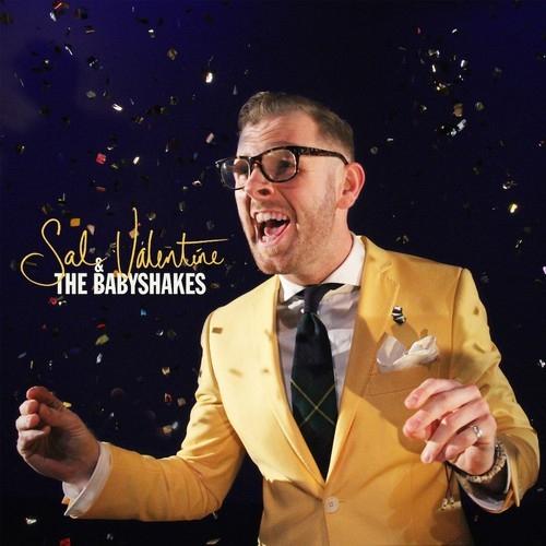 Sal Valentine & The Babyshakes by Sal Valentine & The Babyshakes