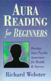 Aura Reading for Beginners by Richard Webster