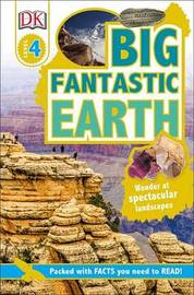 DK Readers L4: Big Fantastic Earth by Jen Green