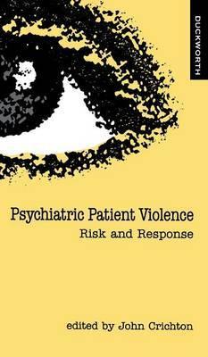 Psychiatric Patient Violence by John H.M. Crichton image