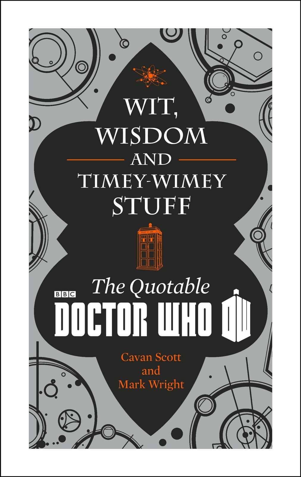Doctor Who: Wit, Wisdom and Timey Wimey Stuff - The Quotable Doctor Who by Cavan Scott image