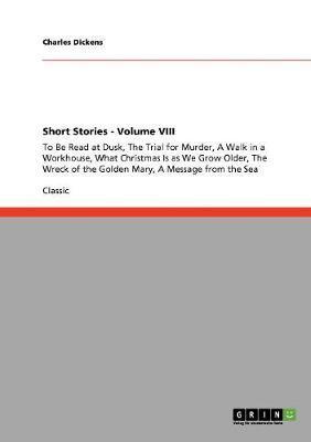 Short Stories - Volume VIII by Charles Dickens image