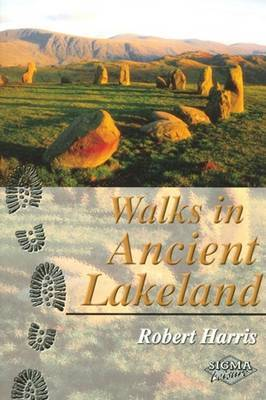 Walks in Ancient Lakeland by Robert Harris