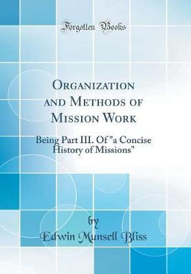 Organization and Methods of Mission Work by Edwin Munsell Bliss