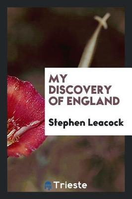My Discovery of England by Stephen Leacock image