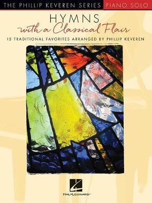 Hymns with a Classical Flair by Phillip Keveren