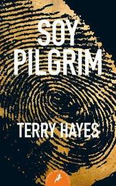 Soy Pilgrim by Terry Hayes