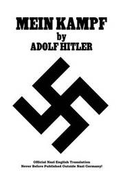 Mein Kampf Official Nazi Translation by Adolf Hitler