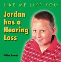 Jordan Has a Hearing Loss by Jillian Powell image