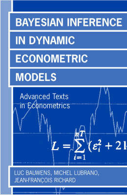 Bayesian Inference in Dynamic Econometric Models by Luc Bauwens