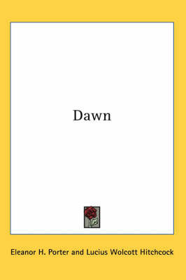 Dawn by Eleanor H Porter