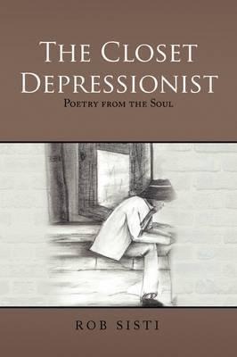 The Closet Depressionist by Rob Sisti