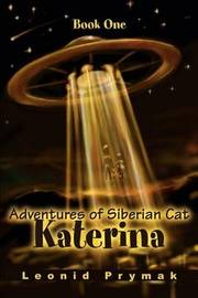 Adventures of Siberian Cat Katerina: Book One by Leonid Prymak image